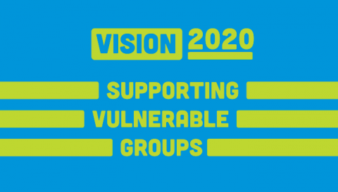 Vision 2020 Supporting vulnerable groups
